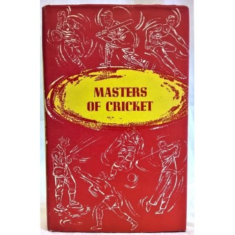 BOOK – SPORT – CRICKET – MASTERS OF CRICKET, FROM TRUMPER TO MAY by JACK FINGLETON