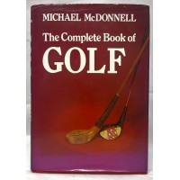 BOOK – SPORT – GOLF – THE COMPLETE BOOK OF GOLF by MICHAEL McDONNELL