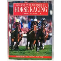 BOOK – SPORT – HORSERACING – BEHIND THE SCENES IN HORSE RACING by CHARLIE HURT