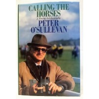 BOOK – SPORT – HORSERACING – CALLING THE HORSES by PETER O'SULLEVAN