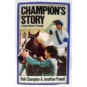 BOOK – SPORT – HORSERACING – CHAMPION'S STORY by BOB CHAMPION & JONATHAN POWELL
