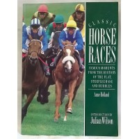 BOOK – SPORT – HORSERACING – CLASSIC HORSE RACES by ANNE HOLLAND