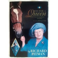 BOOK – SPORT – HORSERACING – FIT FOR A QUEEN by RICHARD PITMAN