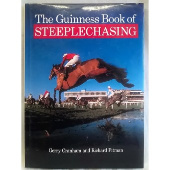 BOOK – SPORT – HORSERACING – THE GUINNESS BOOK OF STEEPLECHASING by GERRY CRANHAM & RICHARD PITMAN