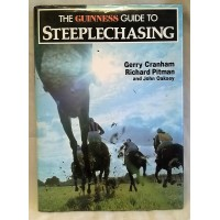 BOOK – SPORT – HORSERACING – THE GUINNESS GUIDE TO STEEPLECHASING by GERRY CRANHAM, RICHARD PITMAN & JOHN OAKSEY