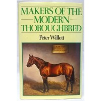 BOOK – SPORT – HORSERACING – MAKERS OF THE MODERN THOROUGHBRED by PETER WILLETT