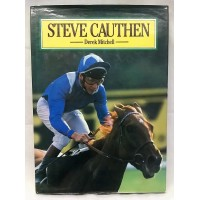 BOOK – SPORT – HORSERACING – STEVE CAUTHEN by DEREK MITCHELL