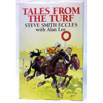 BOOK – SPORT – HORSERACING – TALES FROM THE TURF by STEVE SMITH ECCLES & ALAN LEE