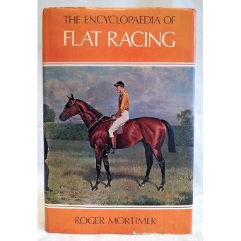 BOOK – SPORT – HORSERACING – THE ENCYCLOPAEDIA OF FLAT RACING by ROGER MORTIMER