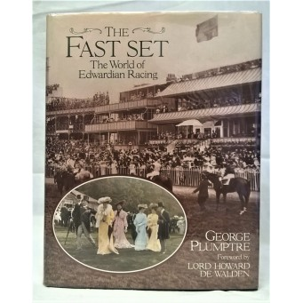 BOOK – SPORT – HORSERACING – THE FAST SET, THE WORLD OF EDWARDIAN RACING by GEORGE PLUMTRE