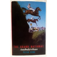 BOOK – SPORT – HORSERACING – THE GRAND NATIONAL – ANYBODY'S RACE by PETER KING