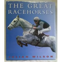 BOOK – SPORT – HORSERACING – THE GREAT RACEHORSES by JULIAN WILSON