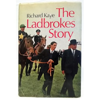 BOOK – SPORT – HORSERACING – THE LADBROKES STORY by RICHARD KAYE