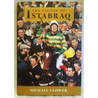 BOOK – SPORT – HORSERACING – THE LEGEND OF ISTABRAQ by MICHAEL CLOWER