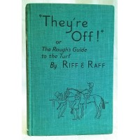 BOOK – SPORT – HORSERACING – THEY'RE OFF or ROUGH'S GUIDE TO THE TURF by RIFF & RAFF
