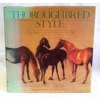 BOOK – SPORT – HORSERACING – THOROUGHBRED STYLE by ANNE LAMBTON & JOHN OFFEN