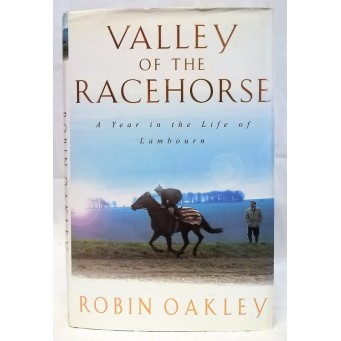 BOOK – SPORT – HORSERACING – VALLEY OF THE RACEHORSE by ROBIN OAKLEY