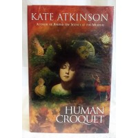 BOOK – FICTION – KATE ATKINSON – HUMAN CROQUET – Signed First Edition