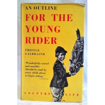 BOOK – SPORT – EQUESTRIAN – AN OUTLINE FOR THE YOUNG RIDER by THISTLE GALBRAITH