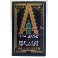 BOOK – SCIENCE – A IS FOR ARSENIC: THE POISONS OF AGATHA CHRISTIE by KATHRYN HARKUP